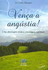 Livro Venca A Angustia! - Louis Masquin