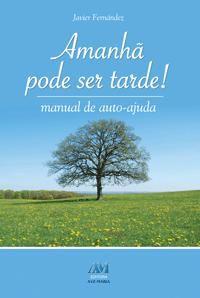 Amanha Pode Ser Tarde! - Javier Fernandez