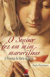 O Senhor fez em mim maravilhas - Paulo Henriques