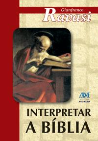 Interpretar a Biblia - Gianfranco Ravasi