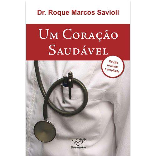 Livro Um Coracao Saudavel - Dr. Roque Savioli (Versao Atualizada)