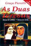 Livro As Duas Teresas - Graca Pierotti