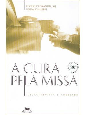 Livro A Cura pela Missa - Robert Degrandis