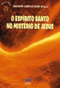 fora de linha - O Espirito Santo no misterio de Jesus - Salvador Carrillo Alday