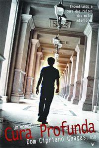 Livro Cura Profunda, um manual - Dom Cipriano Chagas