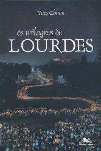 Os Milagres de Lourdes - Yves Chiron
