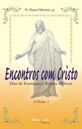 Encontros com Cristo - Padre Mauro Odorissio
