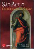 Livro São Paulo - Conquistador De Cristo - Daniel - Rops, Da Academia Francesa