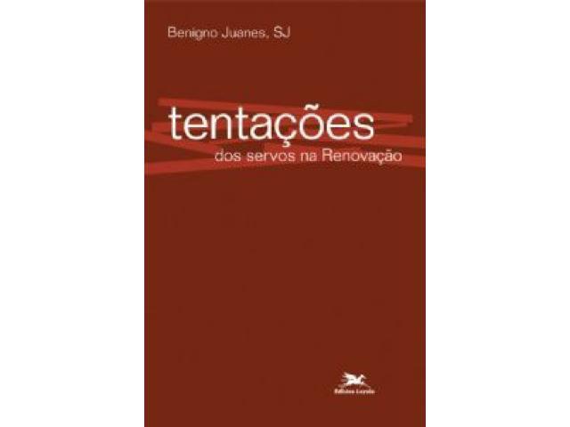 Tentações dos Servos na Renovação - Benigno Juanes, SJ