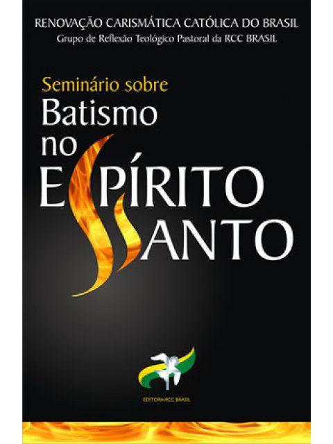 Seminário sobre Batismo no Espírito Santo - Grupo de Reflexão Teológico Pastoral da RCC Brasil