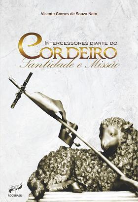 Livro Intercessores diante do Cordeiro - Vicente Gomes de Souza Neto Rcc Brasil