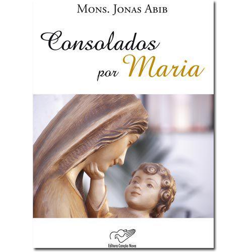 Consolados por Maria - Mons. Jonas Abib (Versao Atualizada)