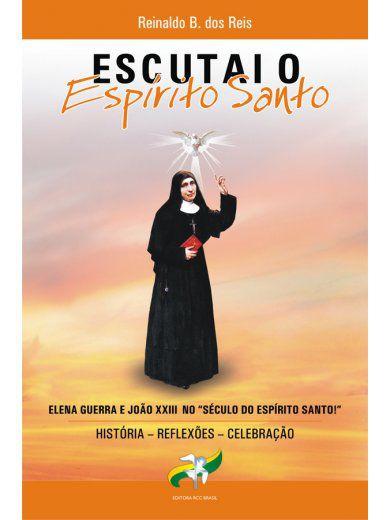 Livro Escutai o Espirito Santo - Reinaldo Beserra dos Reis Rcc Brasil