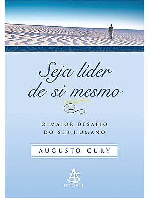 Livro Seja Líder de Si Mesmo - O Maior Desafio do Ser Humano - Augusto Cury