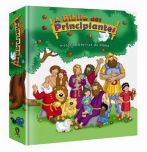 Bíblia para Principiantes - Histórias Eternas da Bíblia