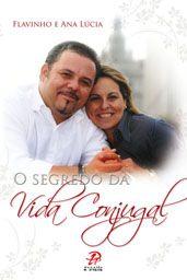 O Segredo da vida conjugal - Flavinho e Ana Lucia