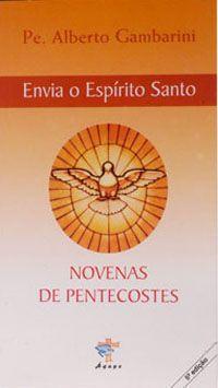 Envia O Espírito Santo - Novenas De Pentecostes - Pe. Alberto Gambarini