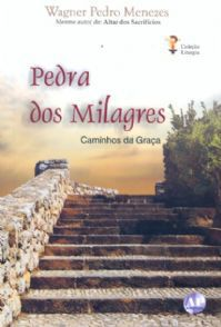 Pedra Dos Milagres - Wagner Pedro Menezes