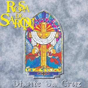 CD DIANTE DA CRUZ - ROSA DE SARON