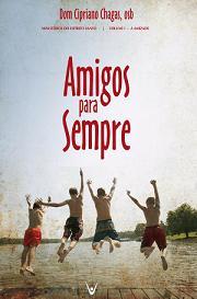 AMIGOS PARA SEMPRE - DOM CIPRIANO CHAGAS