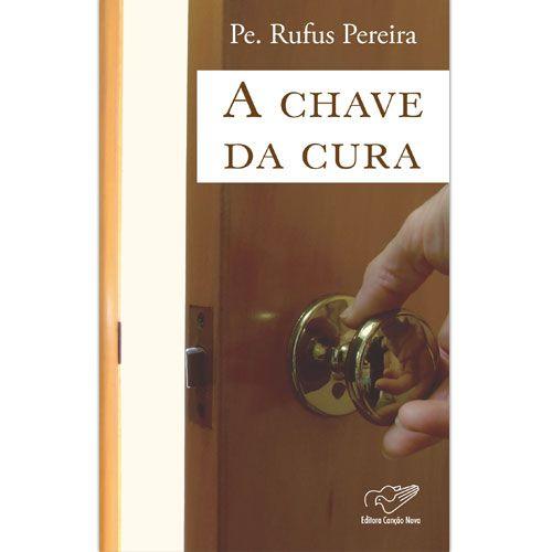 A CHAVE DA CURA - PE. RUFUS PEREIRA