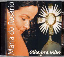 CD OLHA PRA MIM - MARIA DO ROSARIO