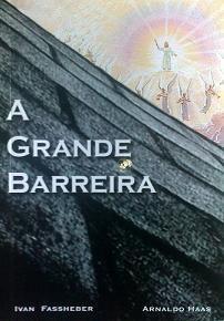 A GRANDE BARREIRA - CONTRA O ESPIRITISMO - ARNALDO HAAS