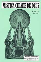 MÍSTICA CIDADE DE DEUS VOL. I - SOROR MARIA DE JESUS DE ÁGREDA