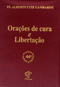 ORAÇÕES DE CURA E LIBERTAÇÃO PADRE ALBERTO LUIZ GAMBARINI