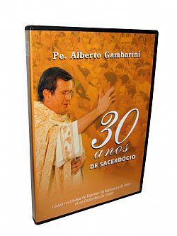 DVD 30 ANOS DE ORDENAÇÃO - PE. ALBERTO GAMBARINI