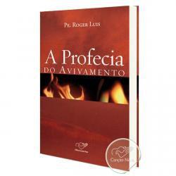 A Profecia Do Avivamento - Pe. Roger Luis