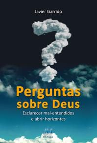 PERGUNTAS SOBRE DEUS - JAVIER GARRIDO