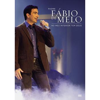 DVD NO MEU INTERIOR TEM DEUS - PADRE FÁBIO DE MELO