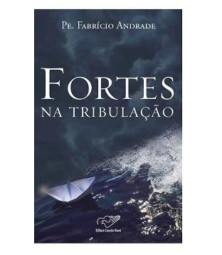 Fora De Linha - Fortes Na Tribulacao - Padre Fabricio