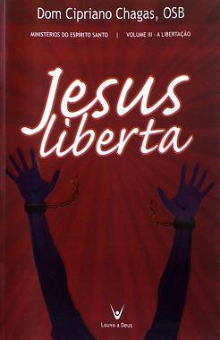 JESUS LIBERTA - DOM CIPRIANO CHAGAS