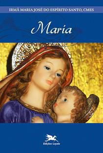 MARIA - IRMÃ MARIA JOSÉ DO ESPIRITO SANTO