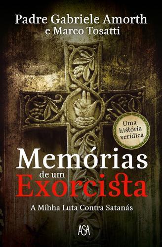 MEMÓRIAS DE UM EXORCISTA A MINHA VIDA EM LUTA CONTRA SATANÁS PE GABRIELE AMORTH