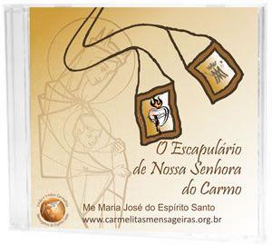 CD O ESCAPULÁRIO DE NOSSA SENHORA DO CARMO