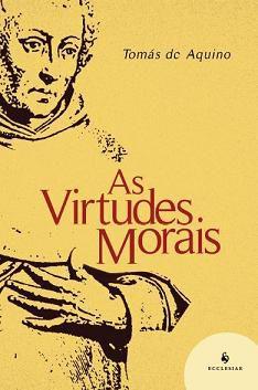 Livro As Virtudes Morais - São Tomas De Aquino