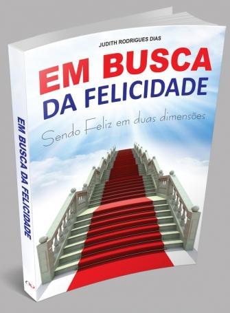 FORA DE LINHA - EM BUSCA DA FELICIDADE - JUDITH RODRIGUES DIAS