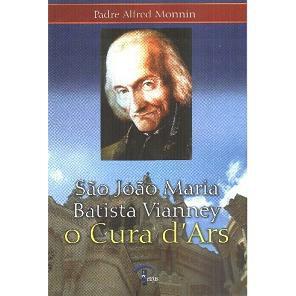 Livro São João Batista Vianney - O Cura D´Ars - Padre Alfred Monnin