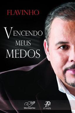 VENCENDO MEUS MEDOS - FLAVINHO