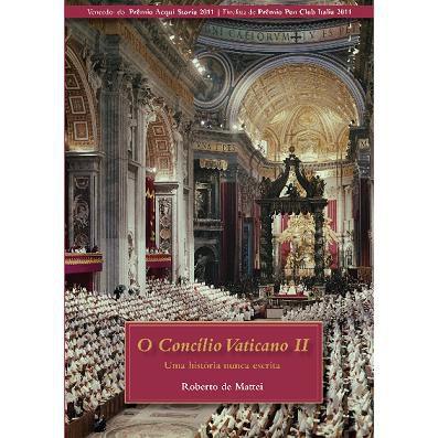 Livro O Concilio Vaticano Ii - Uma Historia Nunca Escrita - Roberto De Mattei
