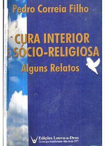 CURA INTERIOR e SOCIO-RELIGIOSA - PEDRO CORREA FILHO