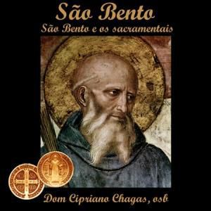 COLECAO SAO BENTO CD 2 - SAO BENTO e OS SACRAMENTAIS - DOM CIPRIANO CHAGAS