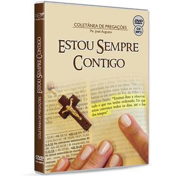 FORA DE LINHA - COLETANEA DE PREGACOES ESTOU SEMPRE CONTIGO - PADRE JOSE AUGUSTO