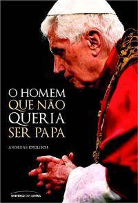 Fora De Linha - O Homem Que Não Queria Ser Papa - Andreas Englisch