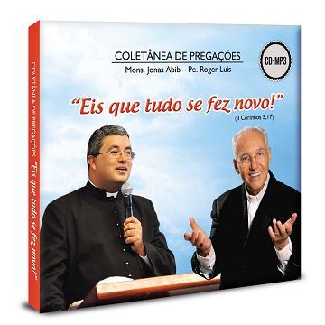 FORA DE LINHA - COLETANEA DE PREGACOES _EIS QUE TUDO SE FEZ NOVO!_ - MONSENHOR JONAS ABIB e PADRE ROGER LUIS