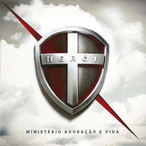 CD HEROI - MINISTERIO ADORACAO e VIDA