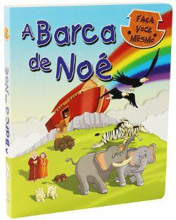 A BARCA DE NOÉ - FAÇA VOCÊ MESMO